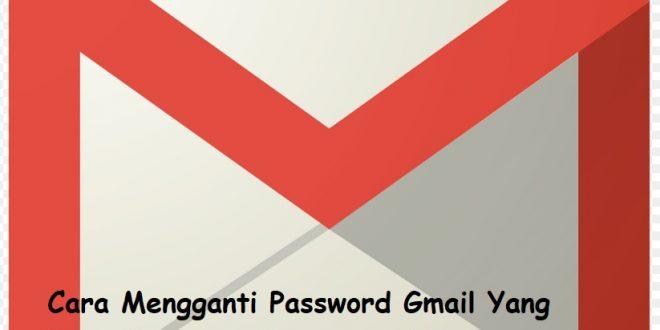 Cara Mengganti Password Gmail Yang Lupa di Laptop dan Lewat HP