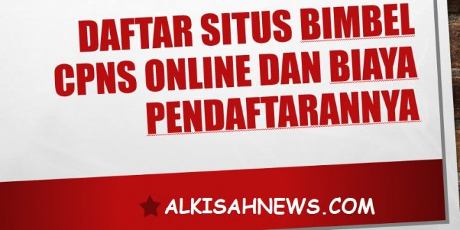 Daftar Situs Bimbel CPNS Online dan Biaya Pendaftarannya
