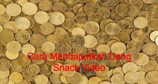 Cara Mendapatkan Uang Snack Video