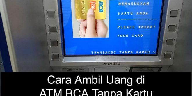 Cara ambil uang di atm bca tanpa kartu